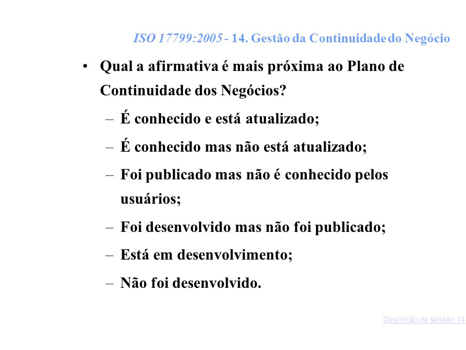ISO 17799:2005 - 14. Gestão da Continuidade do Negócio