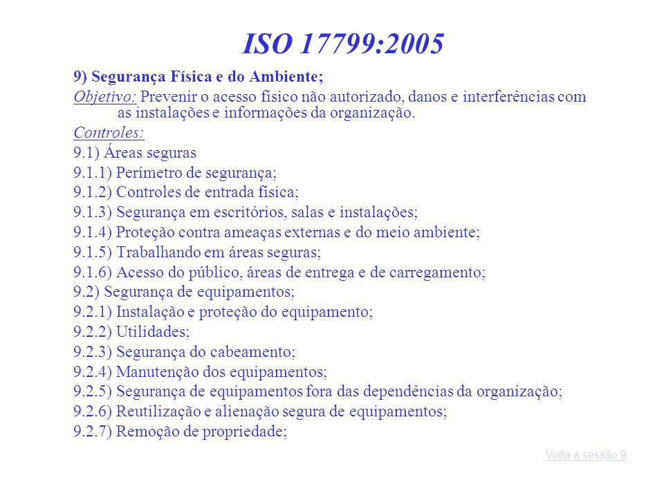 ISO 17799:2005 9) Segurança Física e do Ambiente;