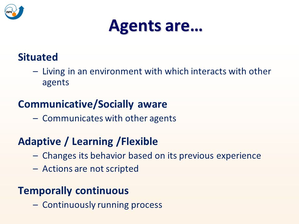 Agents are… Situated Communicative/Socially aware