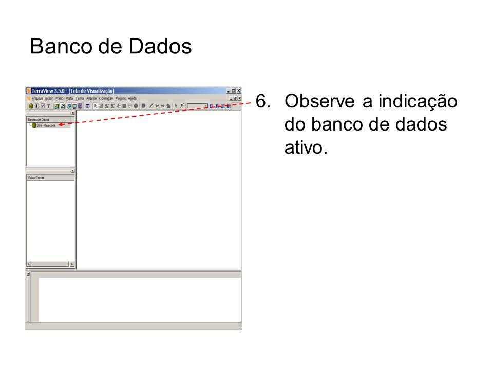 Banco de Dados Observe a indicação do banco de dados ativo.