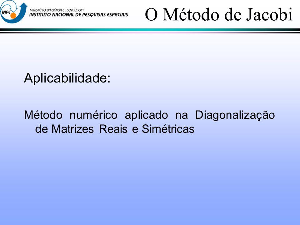 O Método de Jacobi Aplicabilidade: