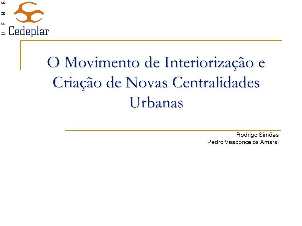 O Movimento de Interiorização e Criação de Novas Centralidades Urbanas