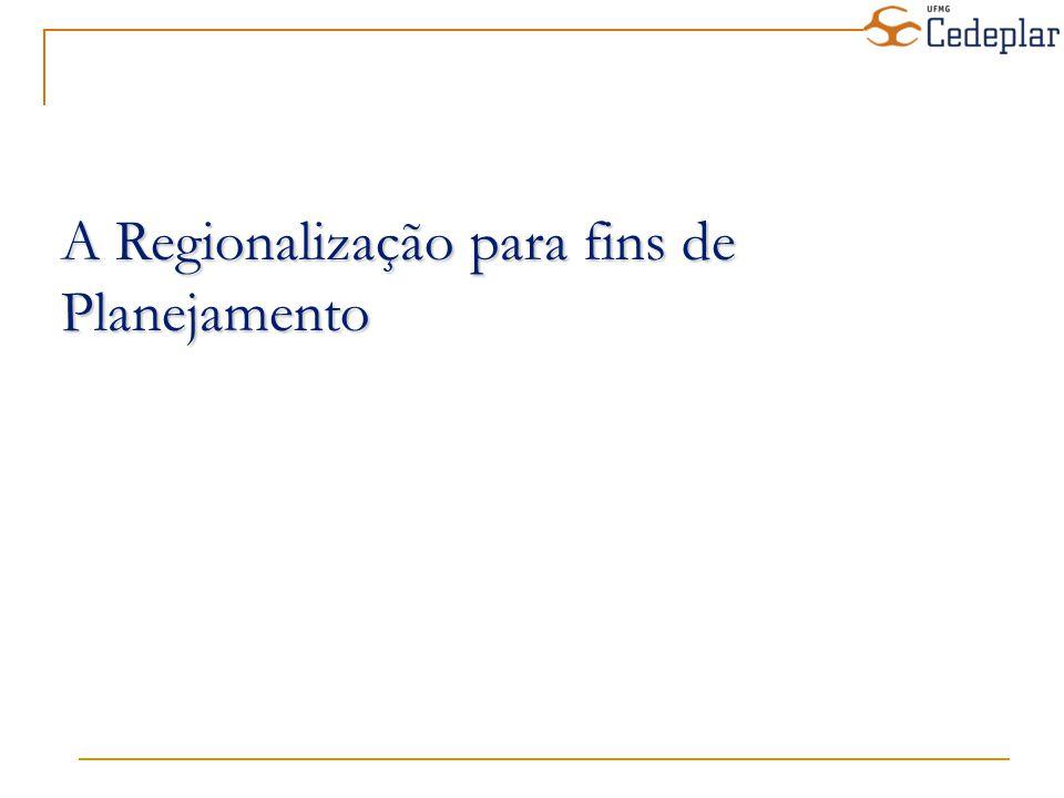 A Regionalização para fins de Planejamento