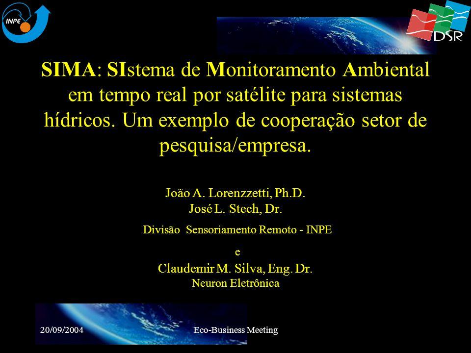 SIMA: SIstema de Monitoramento Ambiental em tempo real por satélite para sistemas hídricos. Um exemplo de cooperação setor de pesquisa/empresa. João A. Lorenzzetti, Ph.D. José L. Stech, Dr. Divisão Sensoriamento Remoto - INPE e Claudemir M. Silva, Eng. Dr. Neuron Eletrônica