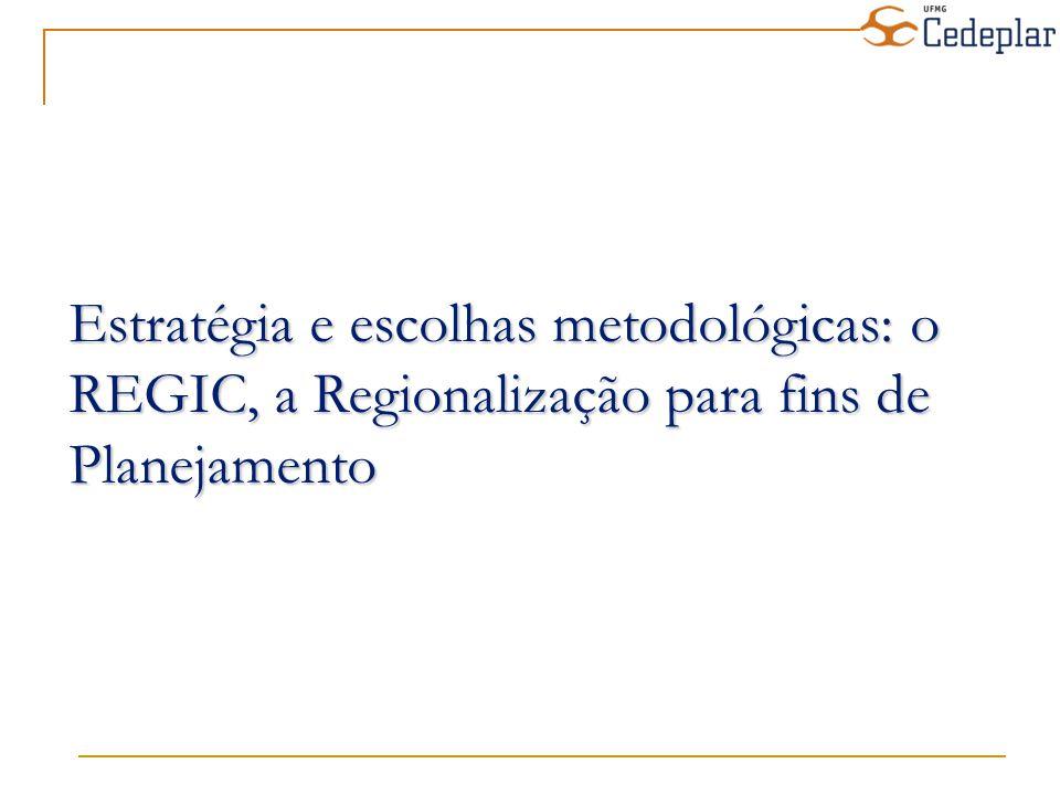Estratégia e escolhas metodológicas: o REGIC, a Regionalização para fins de Planejamento