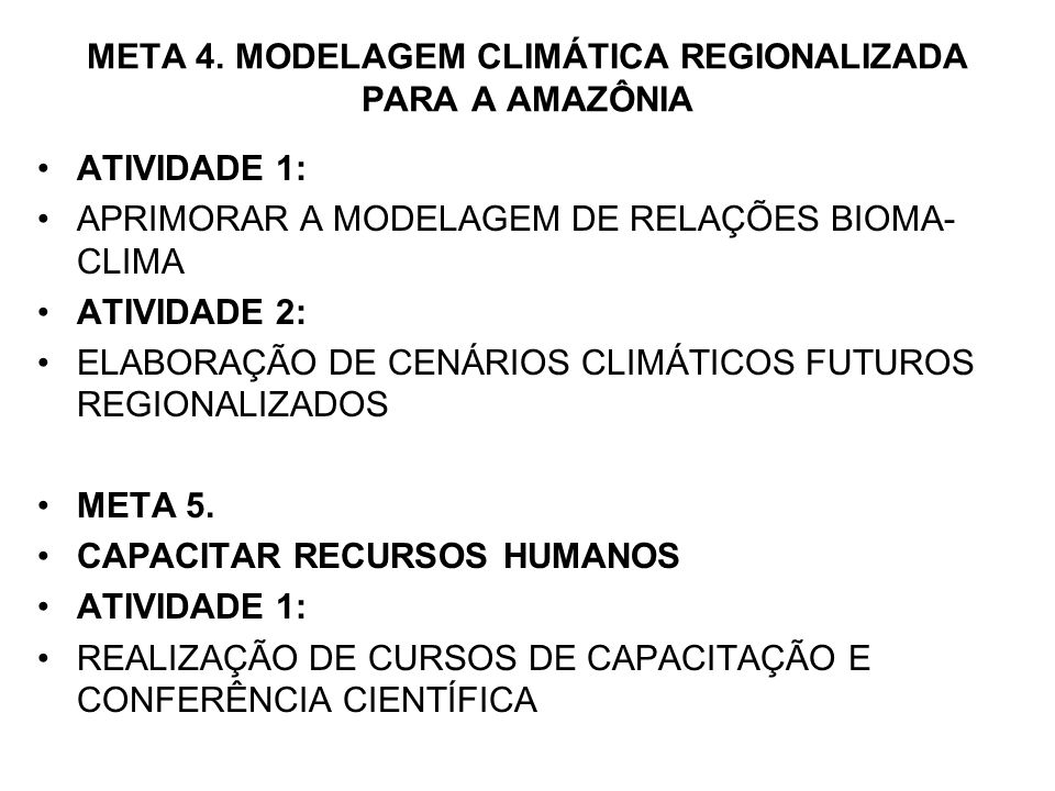 META 4. MODELAGEM CLIMÁTICA REGIONALIZADA PARA A AMAZÔNIA