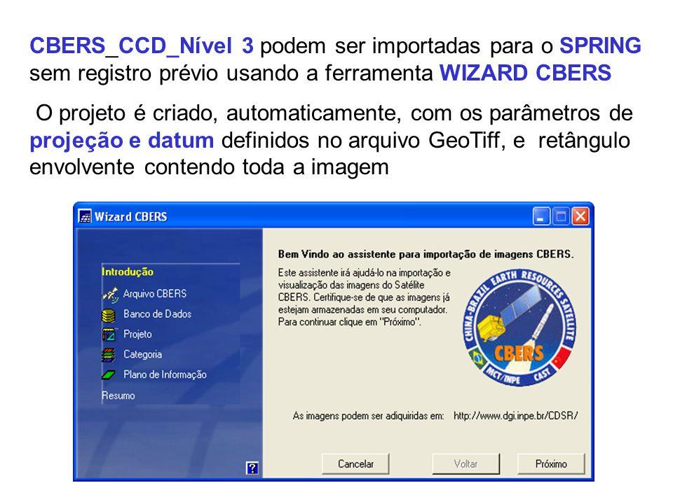 CBERS_CCD_Nível 3 podem ser importadas para o SPRING sem registro prévio usando a ferramenta WIZARD CBERS