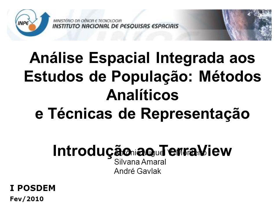 Análise Espacial Integrada aos Estudos de População: Métodos Analíticos e Técnicas de Representação Introdução ao TerraView