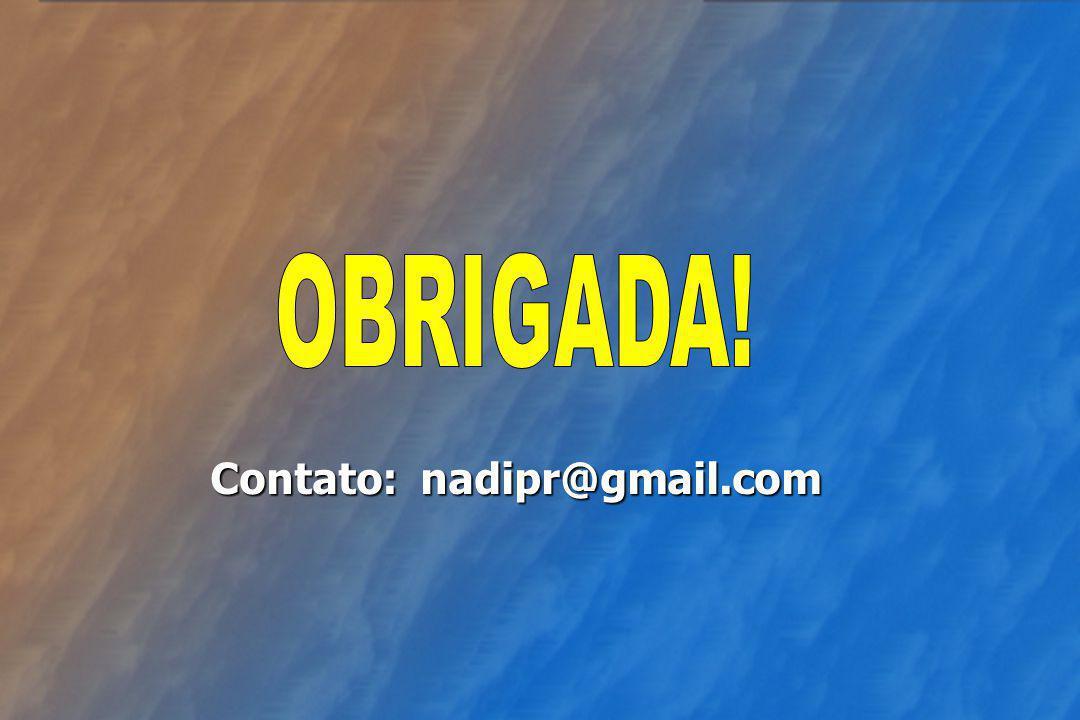 OBRIGADA! Contato: nadipr@gmail.com
