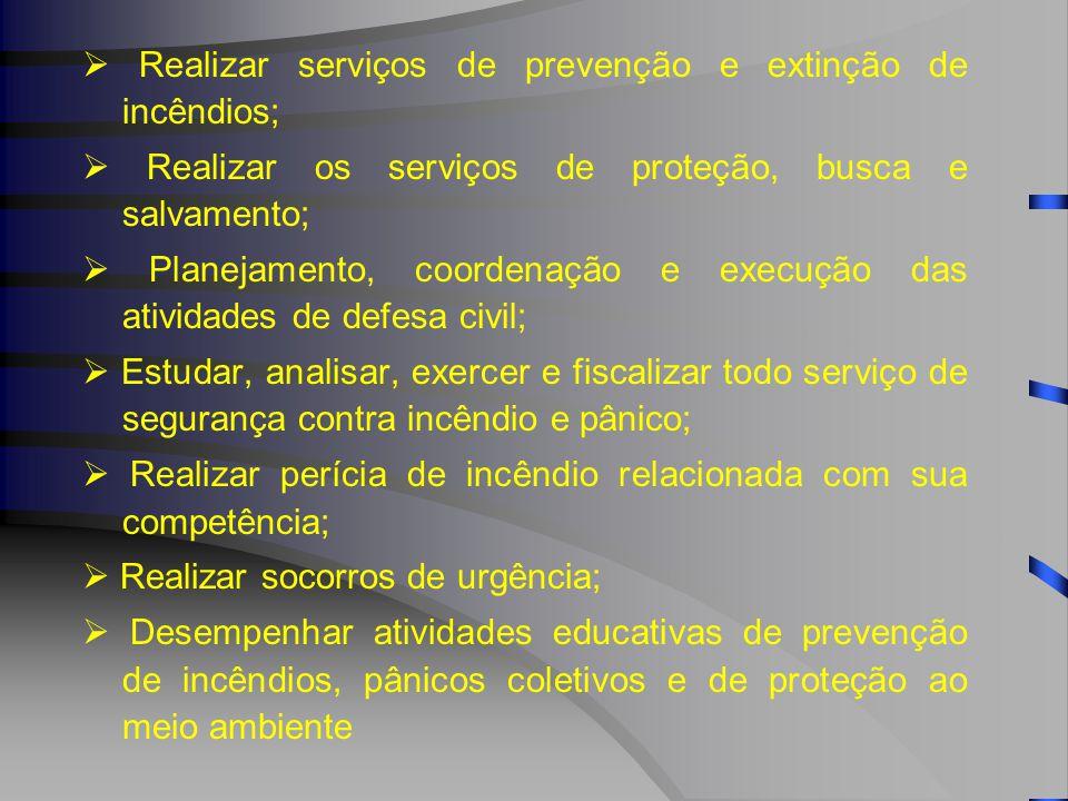  Realizar serviços de prevenção e extinção de incêndios;