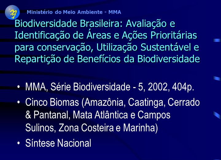 MMA, Série Biodiversidade - 5, 2002, 404p.