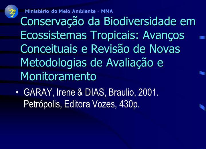 Conservação da Biodiversidade em Ecossistemas Tropicais: Avanços Conceituais e Revisão de Novas Metodologias de Avaliação e Monitoramento