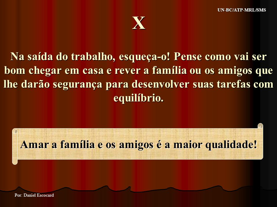Amar a família e os amigos é a maior qualidade!