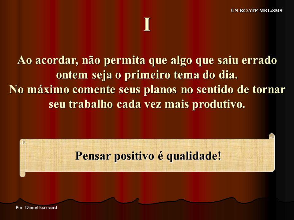 Pensar positivo é qualidade!
