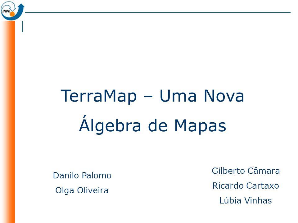 TerraMap – Uma Nova Álgebra de Mapas
