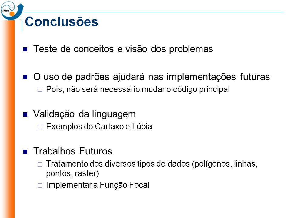 Conclusões Teste de conceitos e visão dos problemas