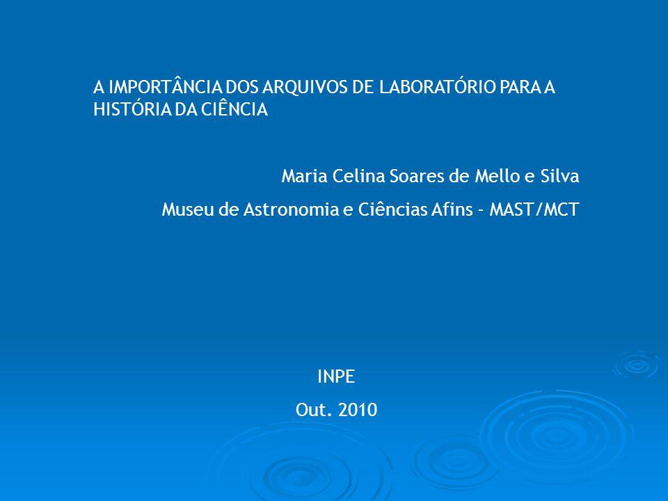 A IMPORTÂNCIA DOS ARQUIVOS DE LABORATÓRIO PARA A HISTÓRIA DA CIÊNCIA