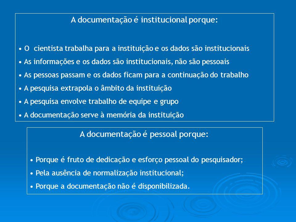 A documentação é institucional porque: