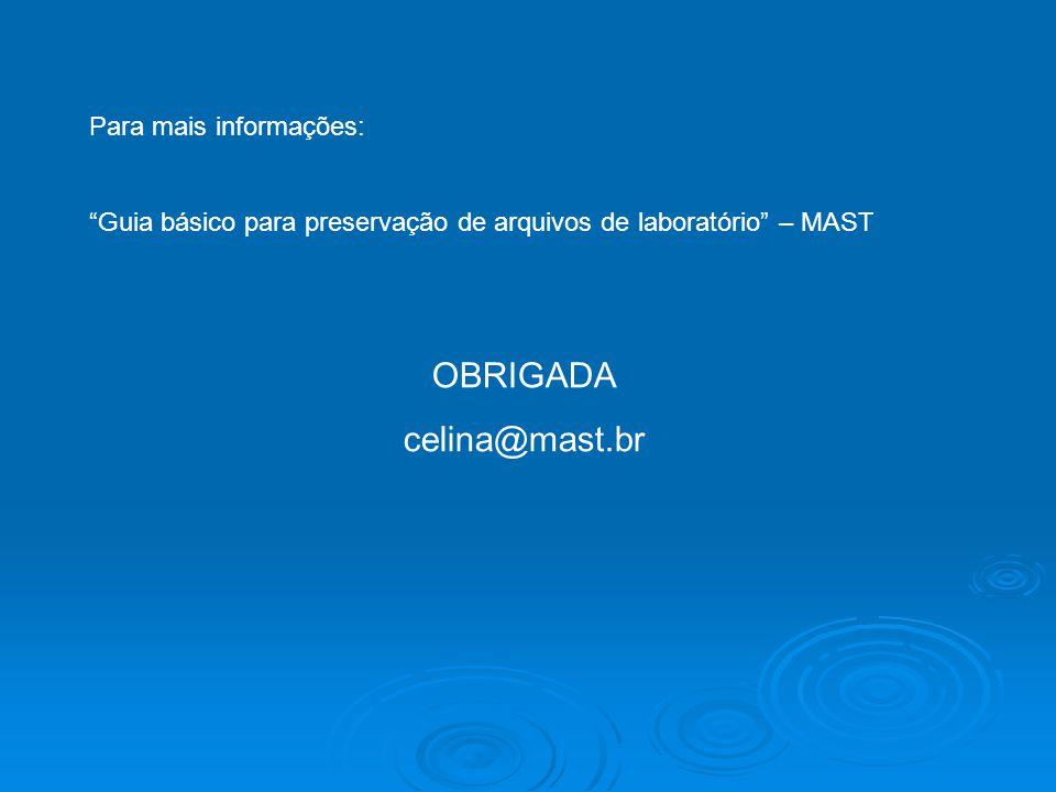 OBRIGADA celina@mast.br Para mais informações: