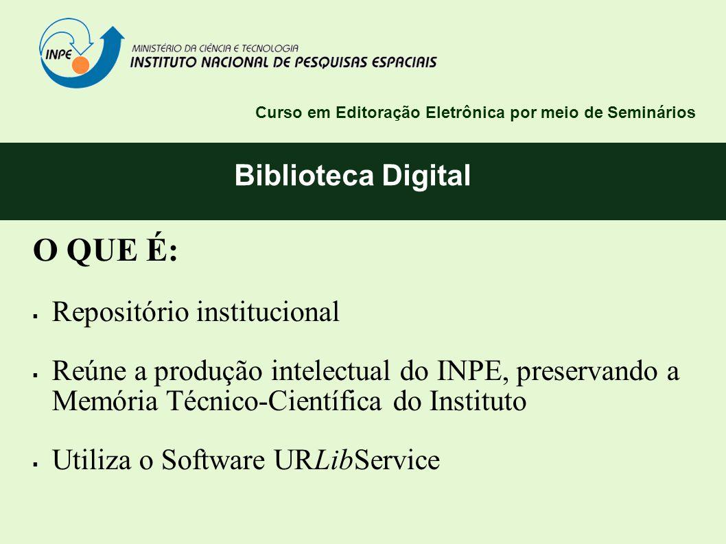O QUE É: Biblioteca Digital Repositório institucional
