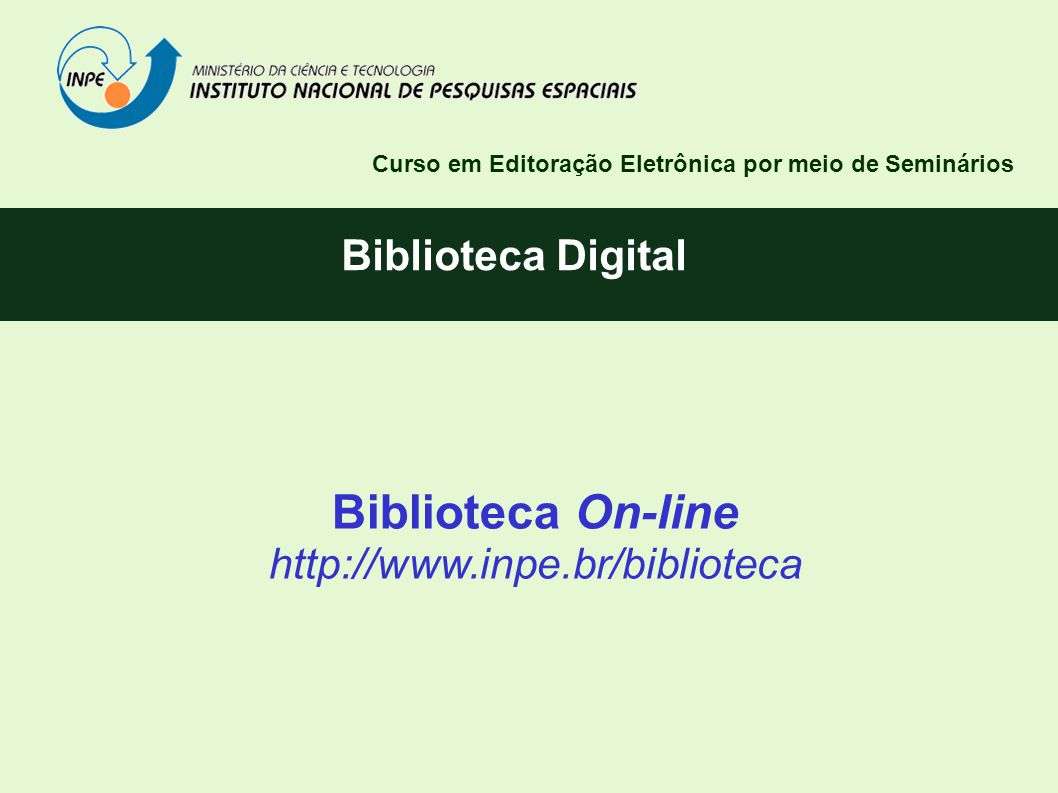 Biblioteca On-line Biblioteca Digital http://www.inpe.br/biblioteca