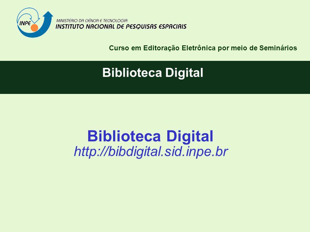 Biblioteca Digital http://bibdigital.sid.inpe.br Biblioteca Digital