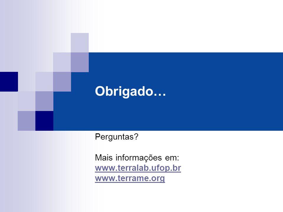 Perguntas Mais informações em: www.terralab.ufop.br www.terrame.org