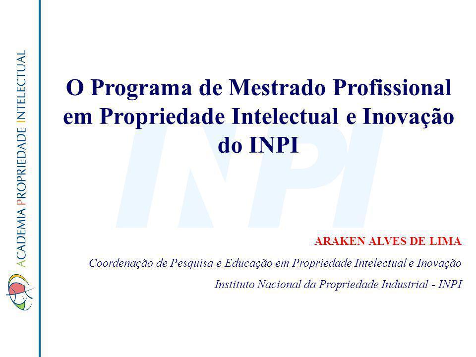 O Programa de Mestrado Profissional em Propriedade Intelectual e Inovação do INPI