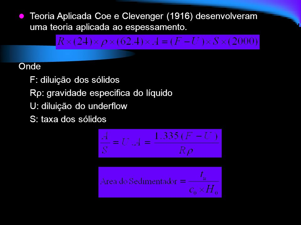 Teoria Aplicada Coe e Clevenger (1916) desenvolveram uma teoria aplicada ao espessamento.