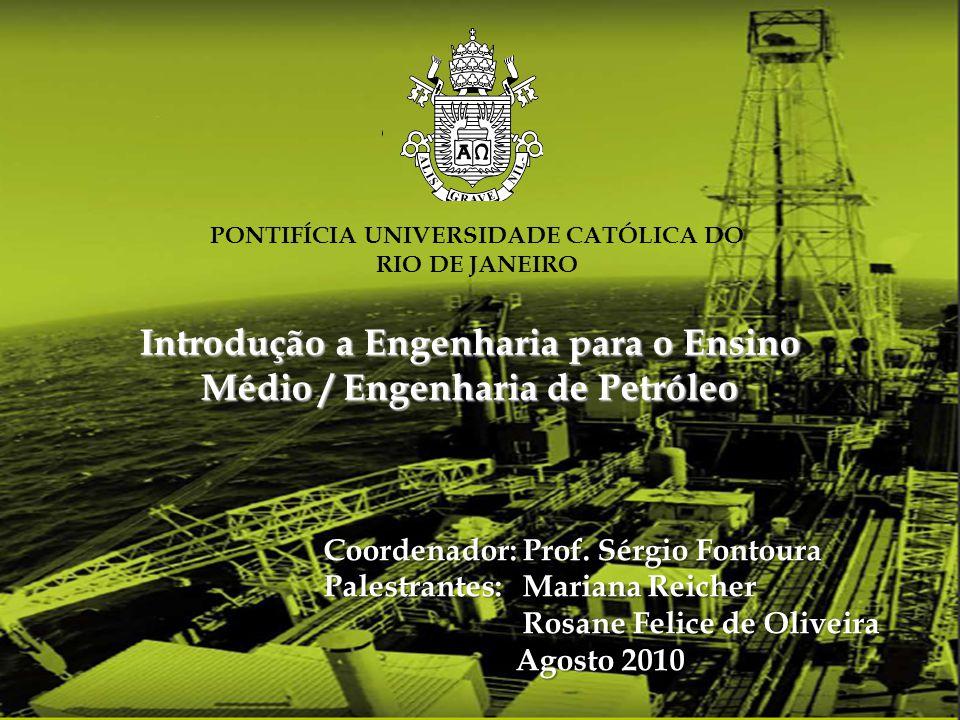 Introdução a Engenharia para o Ensino Médio / Engenharia de Petróleo
