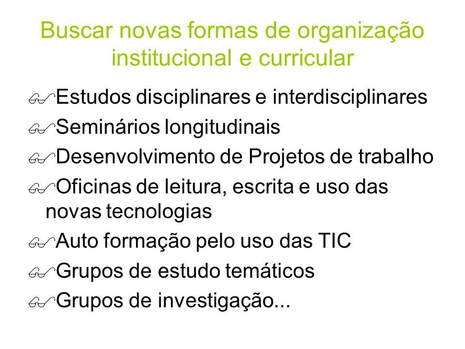 Buscar novas formas de organização institucional e curricular