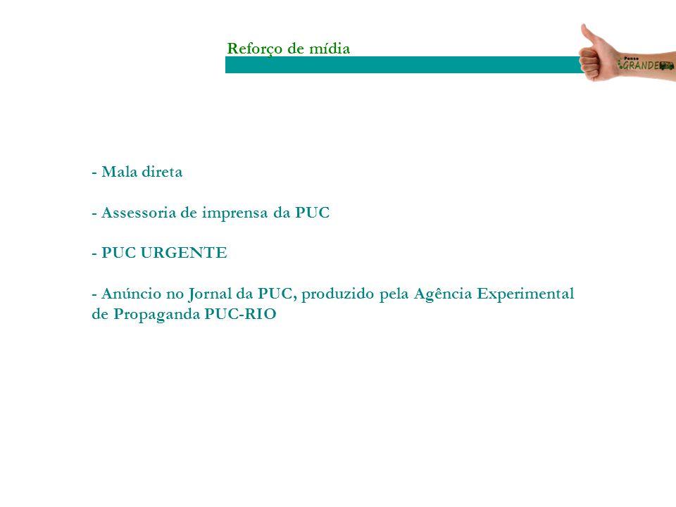 Reforço de mídia - Mala direta. - Assessoria de imprensa da PUC. - PUC URGENTE.
