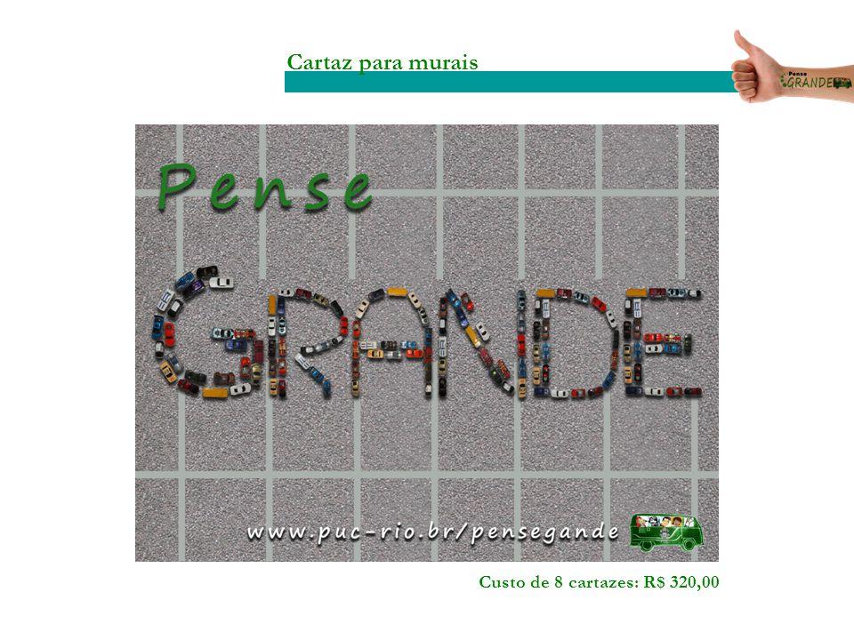Cartaz para murais Custo de 8 cartazes: R$ 320,00