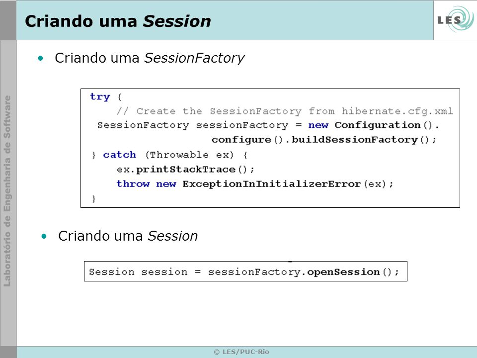 Criando uma Session Criando uma SessionFactory Criando uma Session