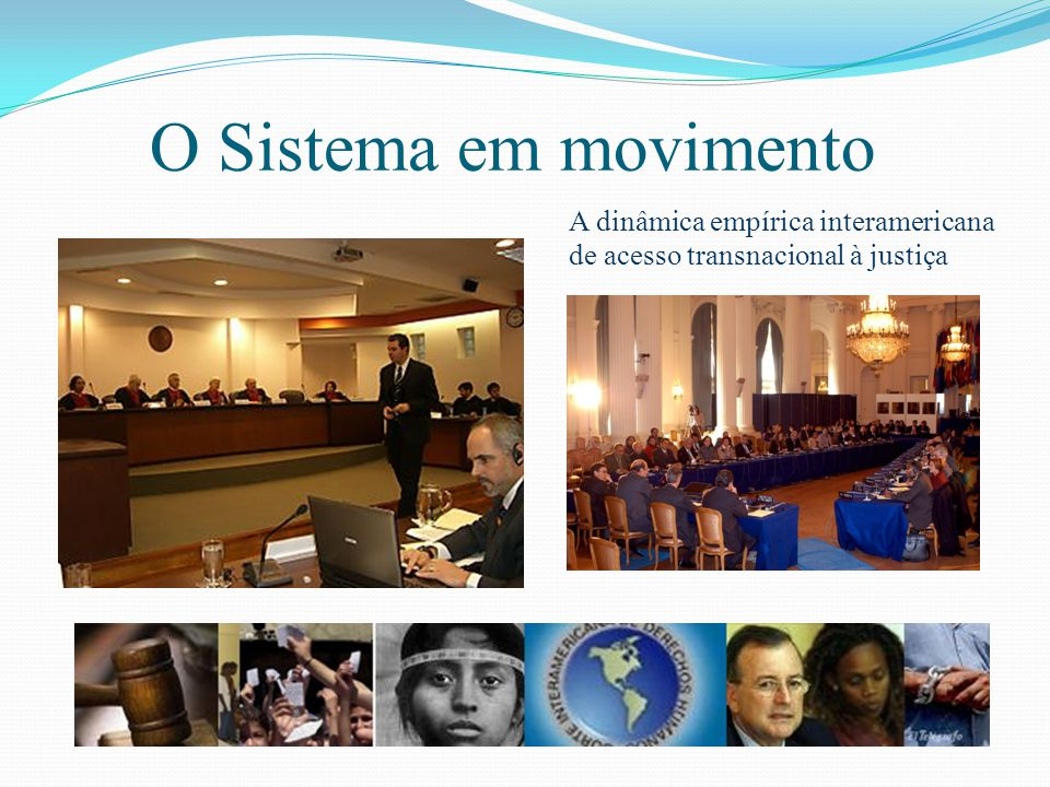 O Sistema em movimento A dinâmica empírica interamericana de acesso transnacional à justiça O