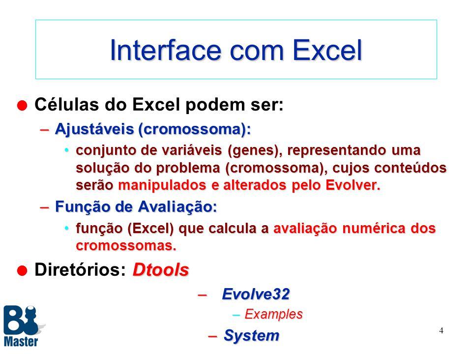 Interface com Excel Células do Excel podem ser: Diretórios: Dtools