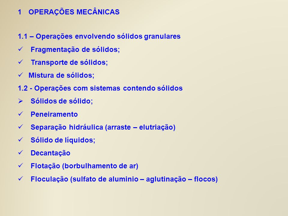 OPERAÇÕES MECÂNICAS 1.1 – Operações envolvendo sólidos granulares. Fragmentação de sólidos; Transporte de sólidos;