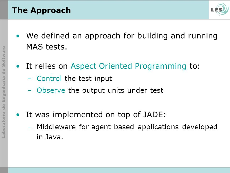 We defined an approach for building and running MAS tests.