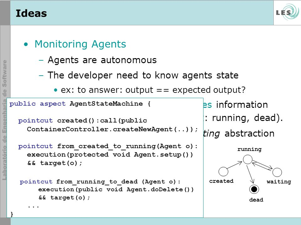 Ideas Monitoring Agents Agents are autonomous