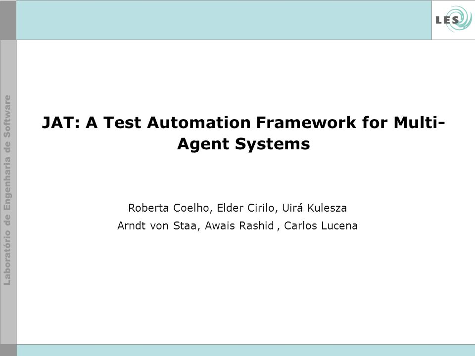 JAT: A Test Automation Framework for Multi-Agent Systems