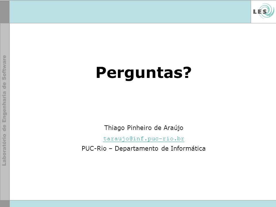 Perguntas Thiago Pinheiro de Araújo taraujo@inf.puc-rio.br