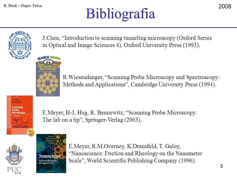 Bibliografia R. Prioli – Depto. Física. 2008.