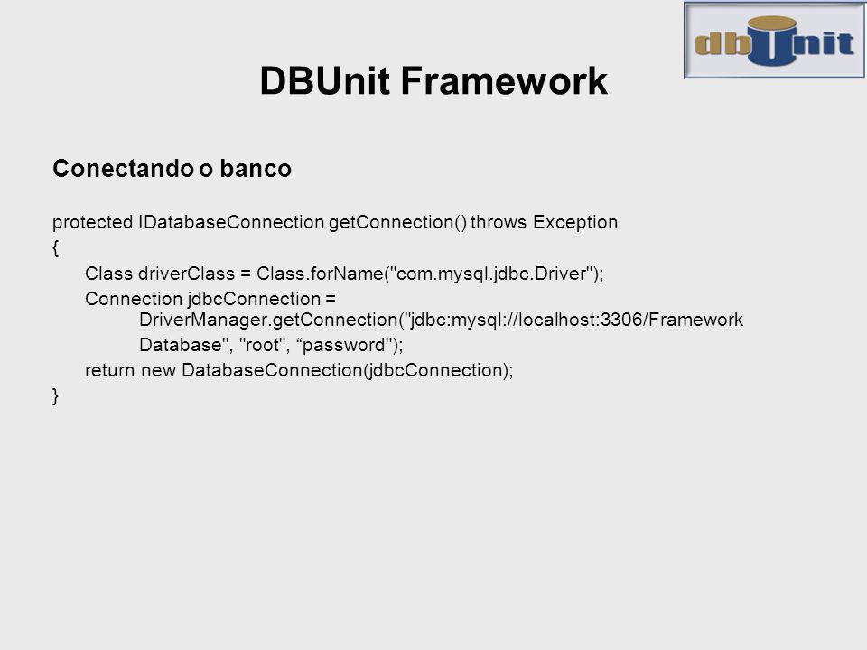 DBUnit Framework Conectando o banco