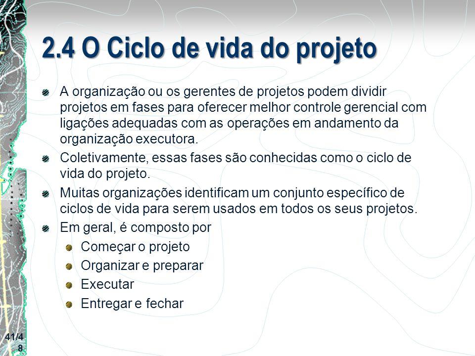 2.4 O Ciclo de vida do projeto