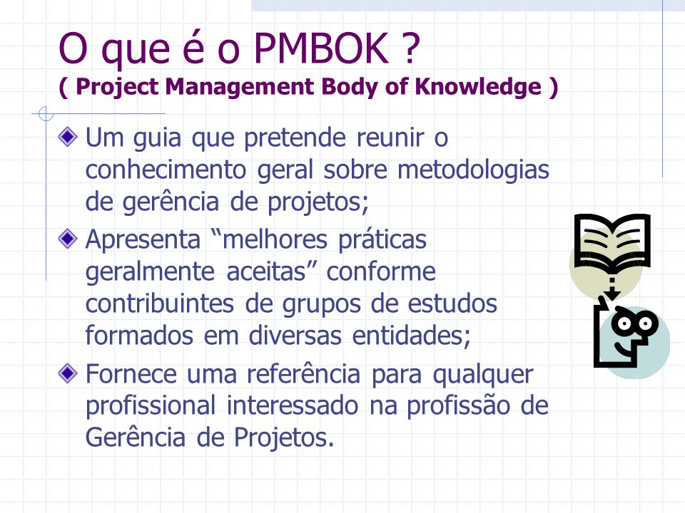 O que é o PMBOK ( Project Management Body of Knowledge )