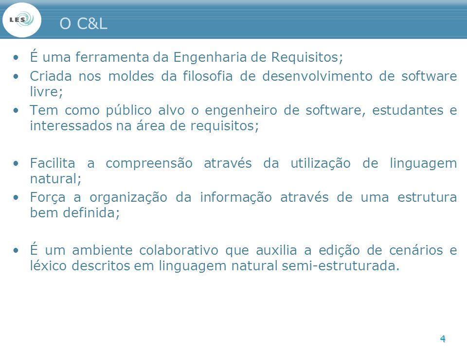 O C&L É uma ferramenta da Engenharia de Requisitos;