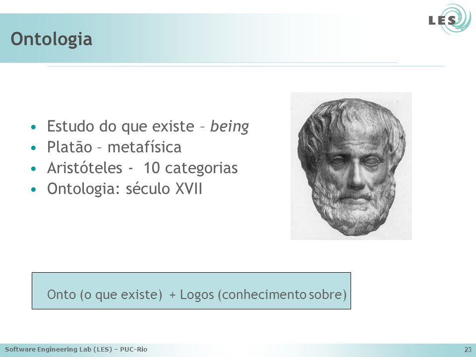 Ontologia Estudo do que existe – being Platão – metafísica