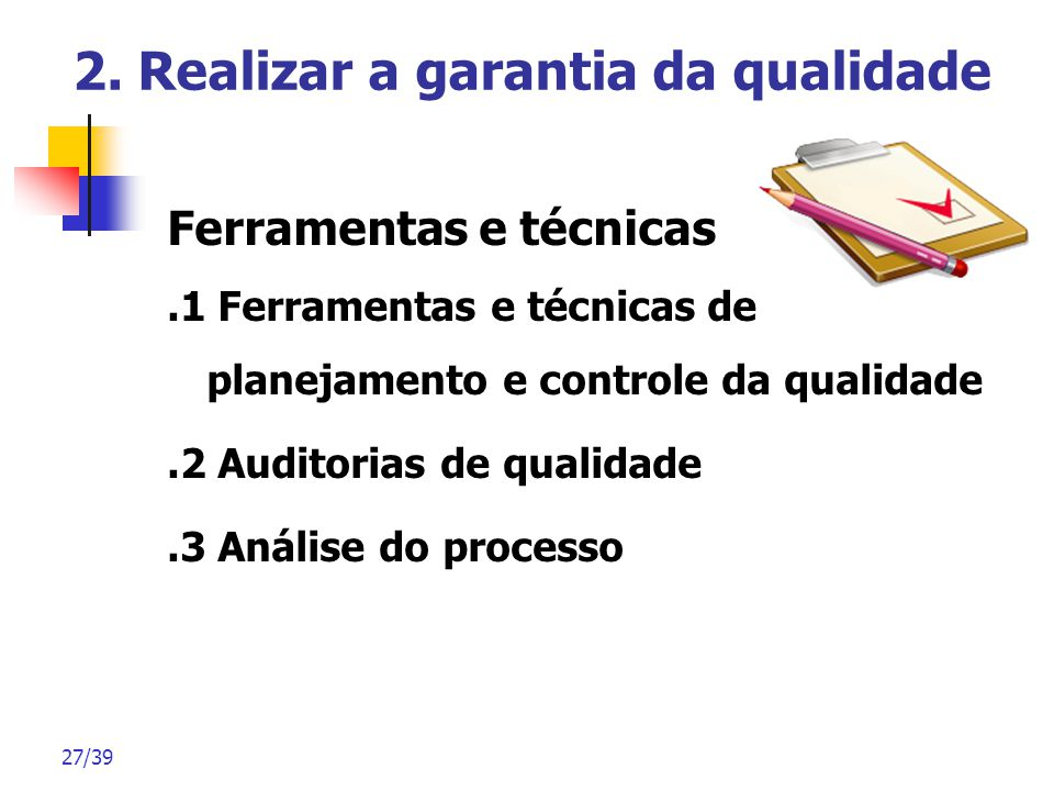 2. Realizar a garantia da qualidade