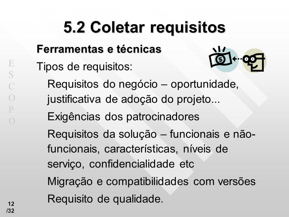 5.2 Coletar requisitos Ferramentas e técnicas Tipos de requisitos: