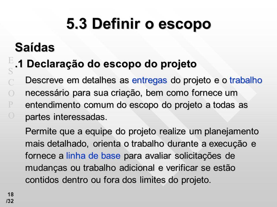 5.3 Definir o escopo Saídas .1 Declaração do escopo do projeto